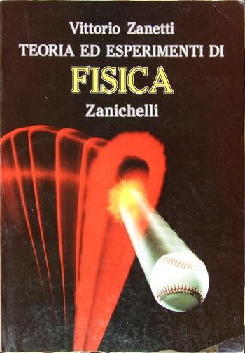 Vittorio zanetti teoria ed esperimenti di fisica for Vendita libri scolastici